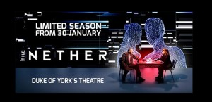 The Nether will be playing in the Duke of York's Theatre from the 30th of January to the 25th of April.